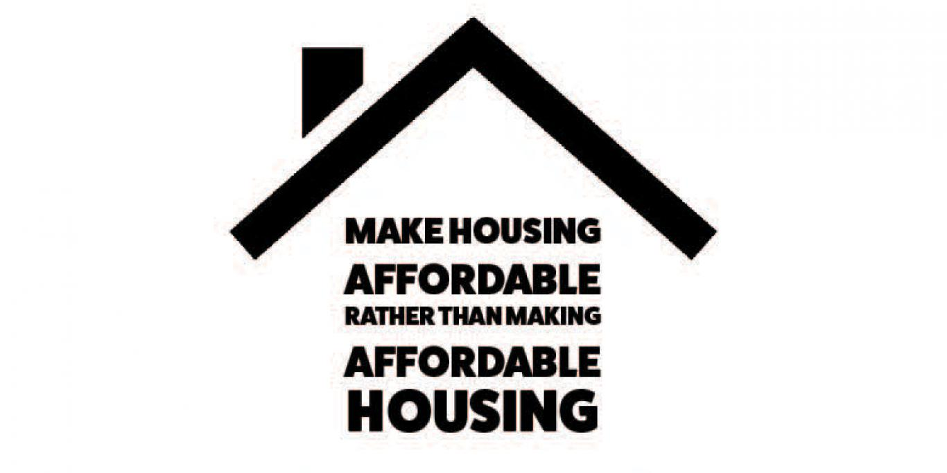 Make Housing Affordable Rather Than Making Affordable Housing